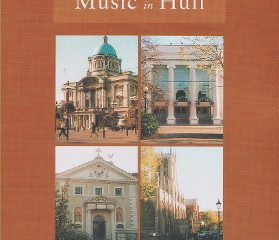 Two Centuries Of Music In Hull
