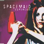 Spacemaid - Supercool (single)