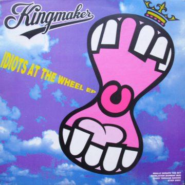 Kingmaker - Idiots At The Wheel