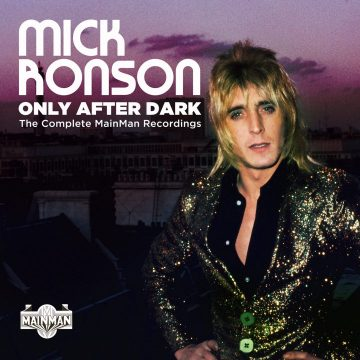 Mick Ronson - Only After Dark boxset