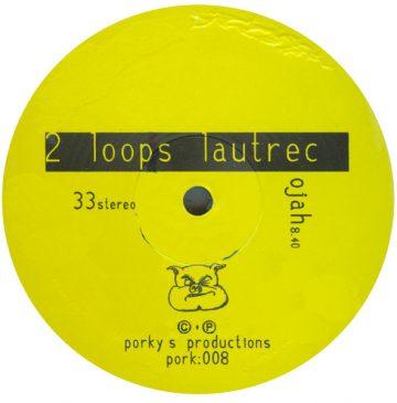 2 Loops Lautrec - Ojah (label)